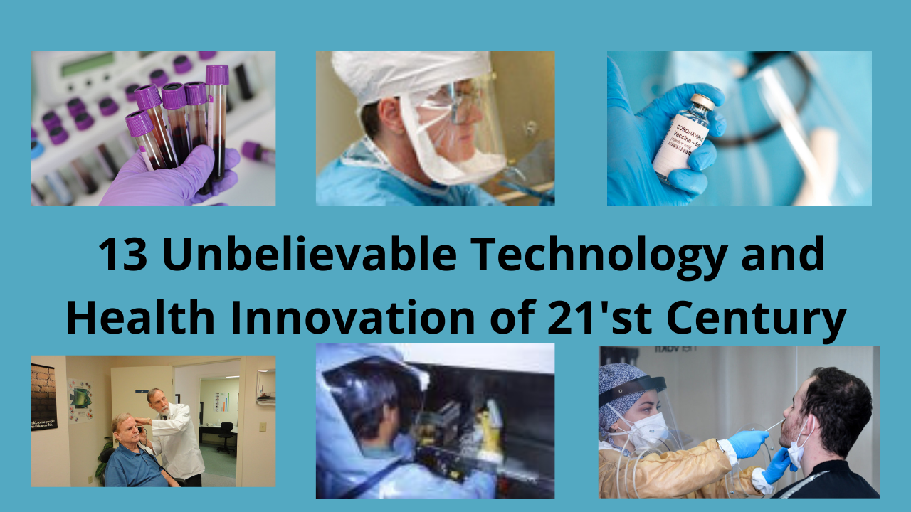 13 Unbelievable Technology and Health Innovation of the 21'st Century