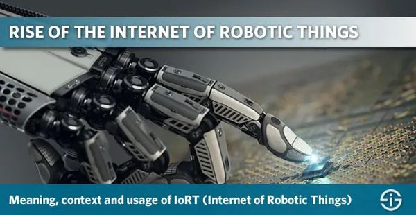 The Internet of Robotic Things (IoRT): definition, market and examples